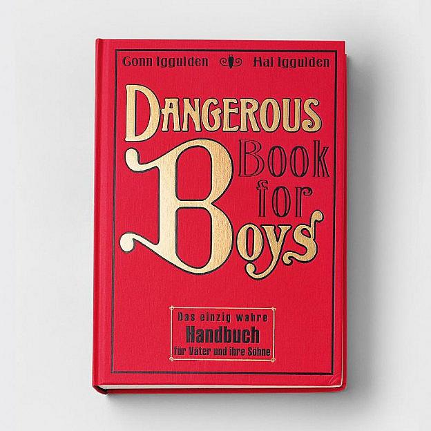 Dangerous Book for Boys - Das einzig wahre Handbuch für Väter und ihre Söhne